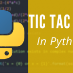The Classic Tic-Tac-Toe  with Python